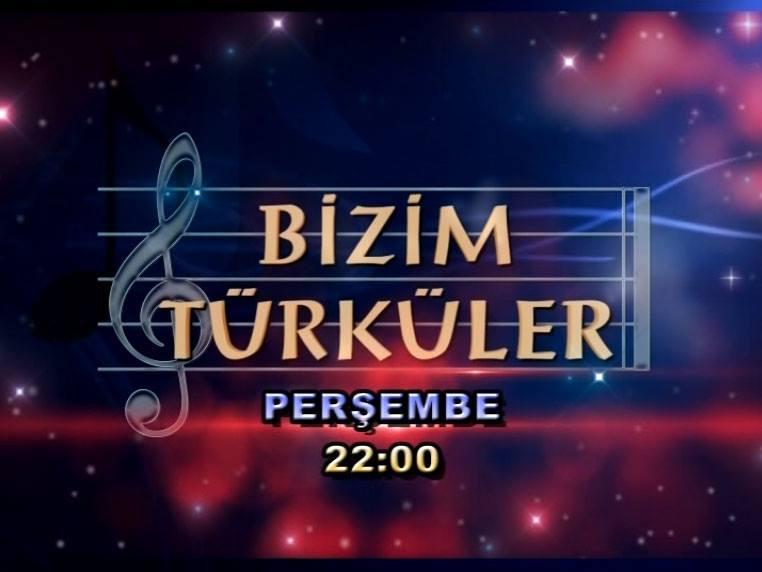kanal b bizim türküler